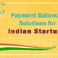 Payment Gateway Solutions for Indian Startups
