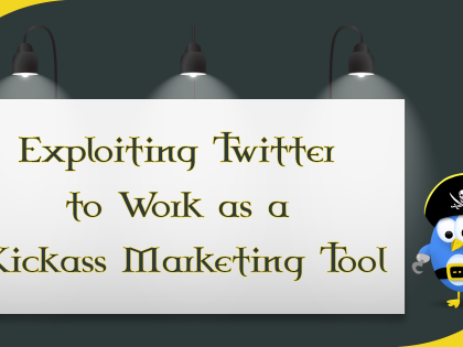 Exploiting Twitter to Work as a Kickass Marketing Tool
